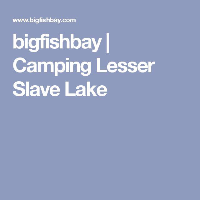 bigfishbay | Camping Lesser Slave Lake