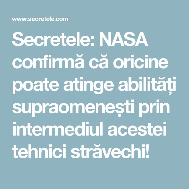 Secretele: NASA confirmă că oricine poate atinge abilități supraomenești prin intermediul acestei tehnici străvechi!