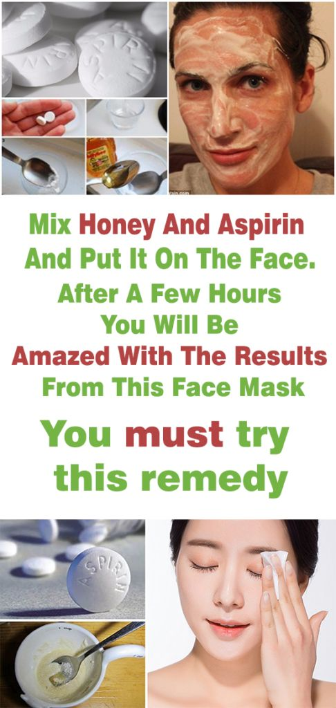 Mix Honey And Aspirin And Put It On The Face. After A Few Hours You Will Be Amazed With The Results From This Face Mask