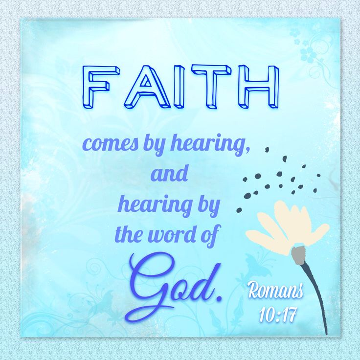 Romans 10:17 Faith Comes By Hearing The #WordofGod! Read