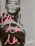 Kylie - La La La: A complete visual guide to the making of a style icon