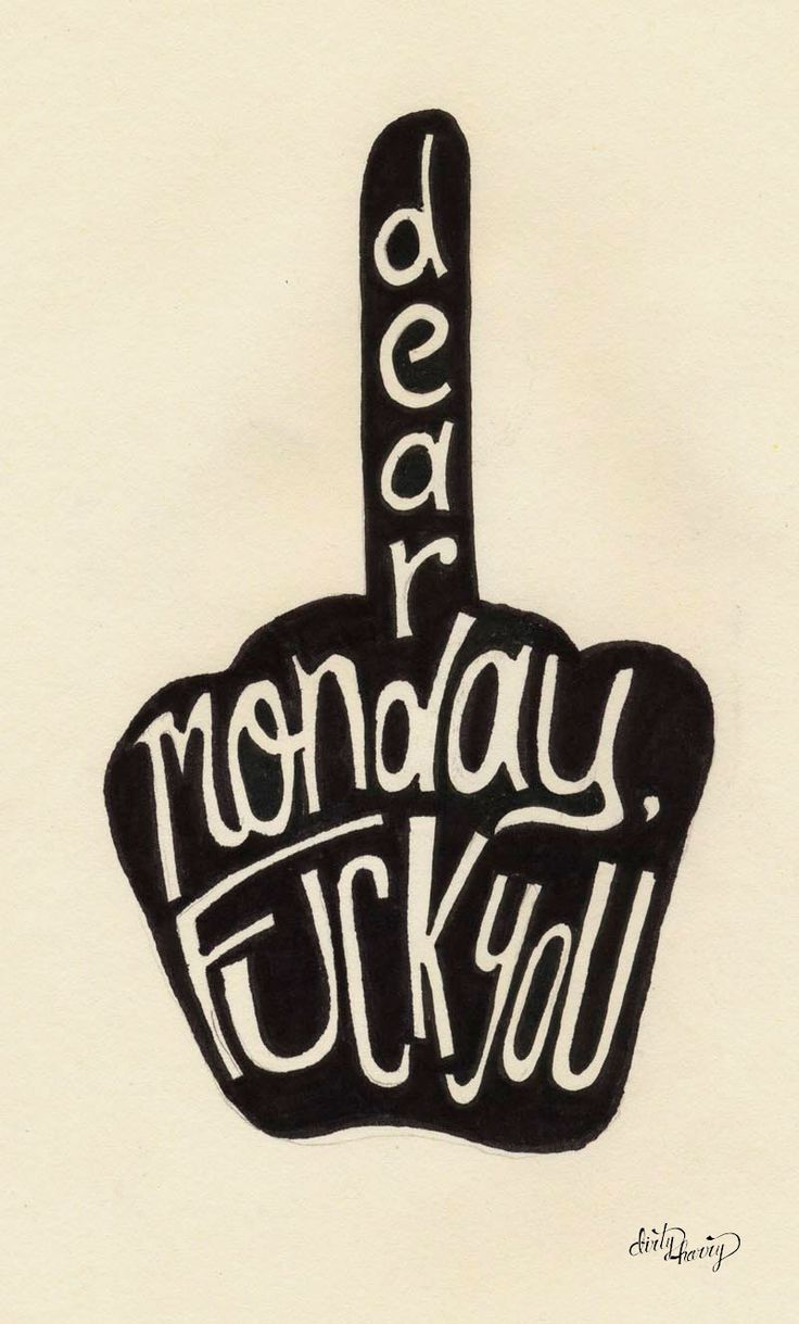 Dear monday, fuck you -www.dirtyharry.es