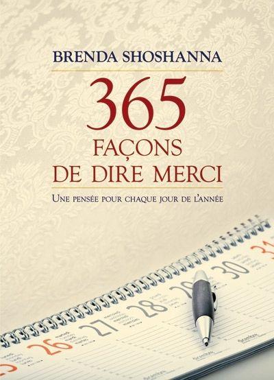 BRENDA SHOSHANNA - 365 façons de dire merci - Croissance personnelle - LIVRES - Renaud-Bray.com - Livres + cadeaux + jeux