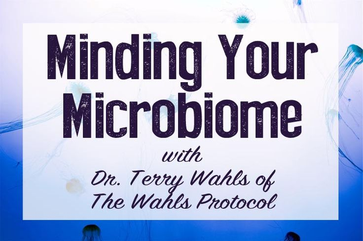 Dr. Terry Wahls talks about the microbiome for health and how things like birth, diet and antibiotics change us.