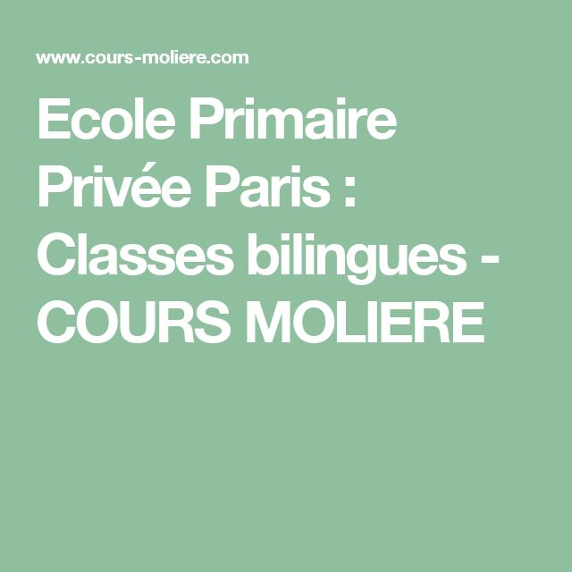 Ecole Primaire Privée Paris : Classes bilingues - COURS MOLIERE