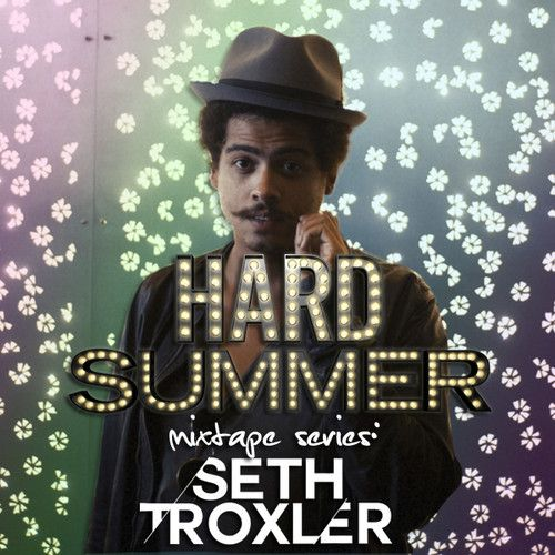HARD Summer 2014 Mixtape #1: SETH TROXLER