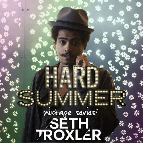 HARD Summer 2014 Mixtape #1: SETH TROXLER