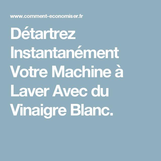 Détartrez Instantanément Votre Machine à Laver Avec du Vinaigre Blanc.