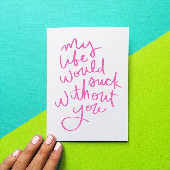 Life Without You Would  Suck Funny Valentine/'s Day Card