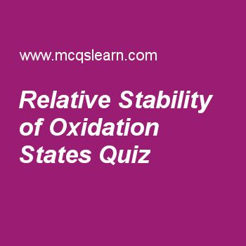 Relative Stability of Oxidation States Quiz