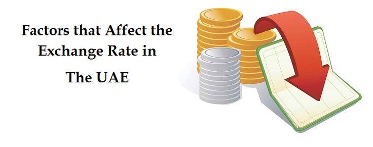 Exchange Rate in The UAE Affecting Factors  #exchange_rates #uae_banking