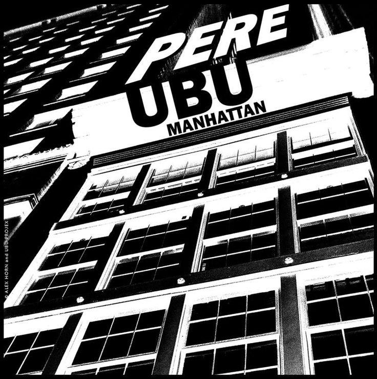 PERE UBU : MANHATTAN Illustration & Design © Alex Horn