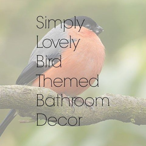 289 best bathroom decorating ideas images on pinterest for Bird themed bathroom accessories