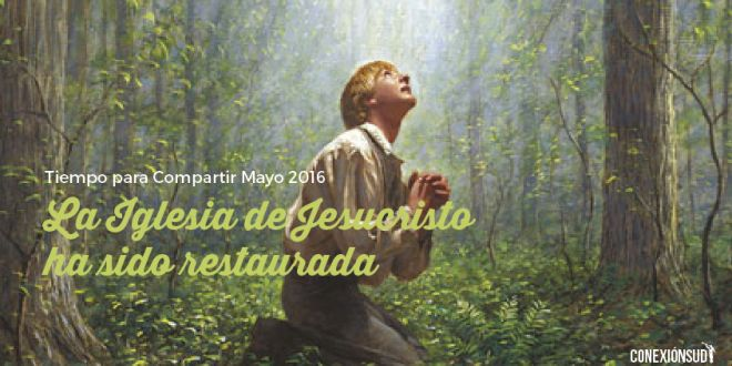 Mayo: La Iglesia de Jesucristo ha sido restaurada