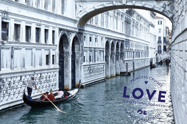 Love is everything you need. And I'd love to go to Venice with you.