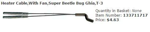 Heater Cable,With Fan,Super Beetle Bug Ghia,T-3 Item Number: 133711717 Price: $4.63 Fits Super Beetles and Ghia's ' 73 - ' 74, and T-3's from ' 67 - ' 73. #aircooled #combi #1600cc #bug #kombilovers #kombi #vwbug #westfalia #VW #vwlove #vwporn #vwflat4 #vwtype2 #VWCAMPER #vwengine #vwlovers #volkswagen #type1 #type3 #slammed #safariwindow #bus #porsche #vwbug #type2 #23window #wheels #custom #vw #EISPARTS