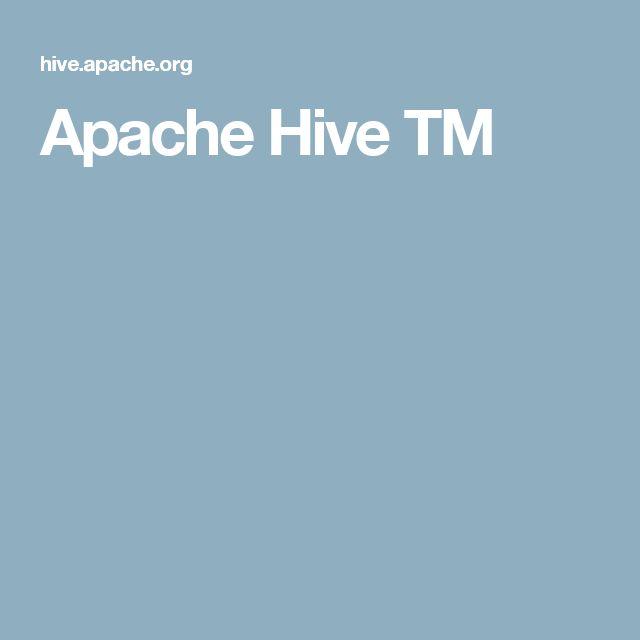 Apache Hive TM