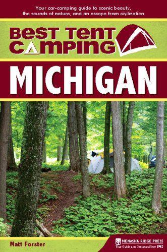 Amazon.com: Best Tent Camping: Michigan eBook: Matt Forster: Kindle Store