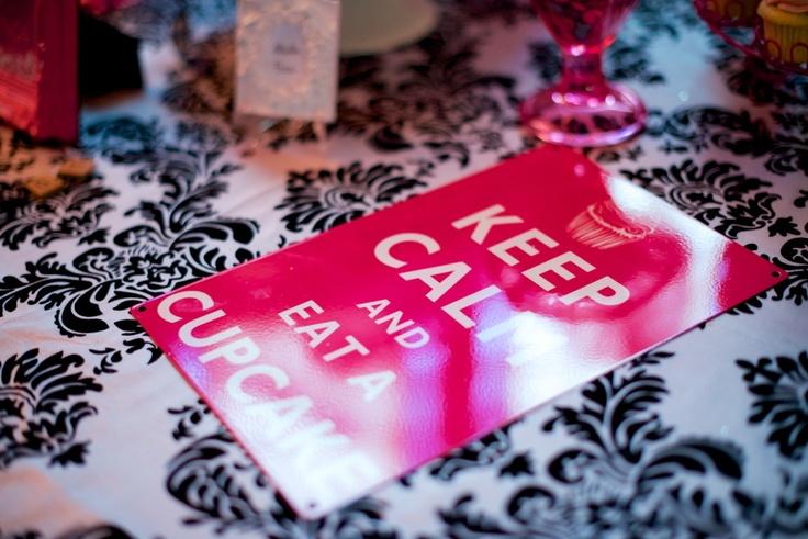 """Keep Calm And Eat A Cupcake"" ! Photos taken by Leydon Photography"