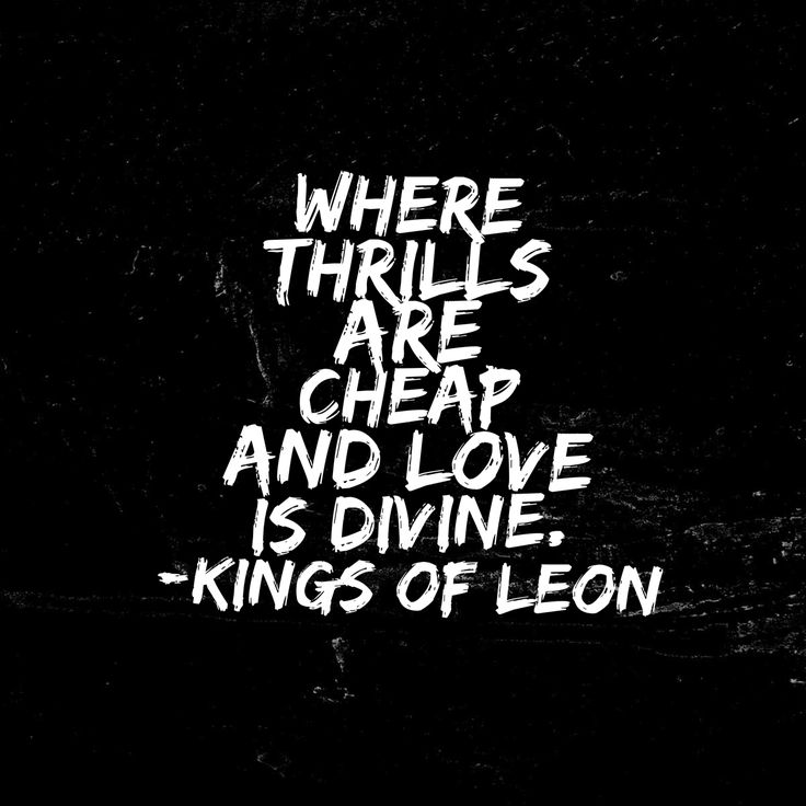 Love is divine (Kings of Leon lyrics) - background, wallpaper, quotes | Made by breeLferguson