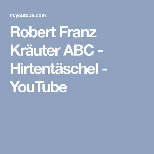 Robert Franz Kräuter ABC - Hirtentäschel - YouTube