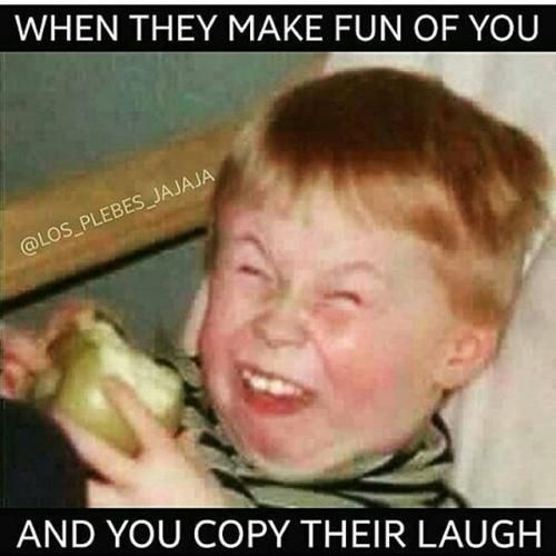You Funny Kid Meme : When they make fun of you and copy their laugh