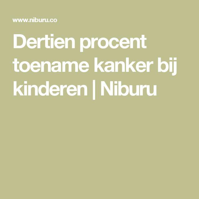 Dertien procent toename kanker bij kinderen | Niburu