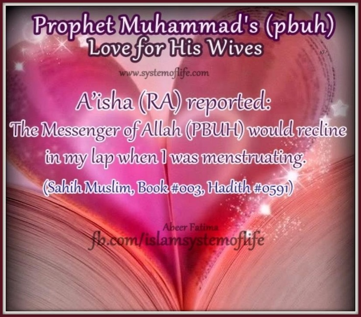 By looking at the biography of the Prophet Muhammad (PBUH), you will find that the Messenger of humanity, (PBUH), appreciated women (wives), and gave them intensive care and proper love.    He demonstrated wonderful examples during his daily life.     Laying in the wife's lap: Aisha reported: The Messenger of Allah (may peace be upon him) would recline in my lap when I was menstruating, and recite the Qur'an.   [Sahih Muslim,Book #003, Hadith #0591]