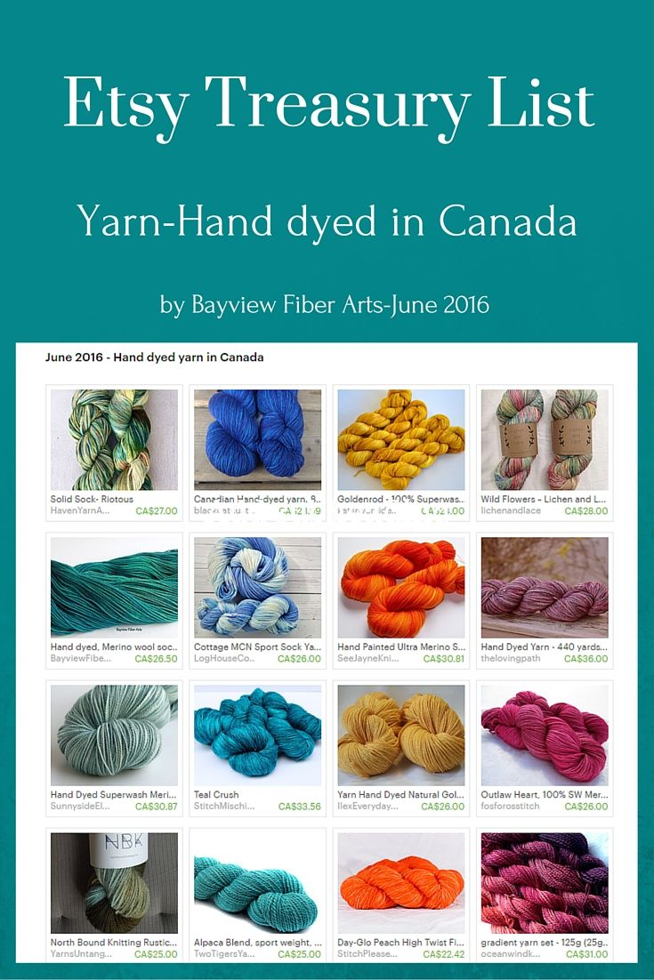 Etsy Treasury of yarn hand dyed in Canada by 16 different dye artists. Treasury compiled by Paula Holmes of www.bayviewfiberarts.com.