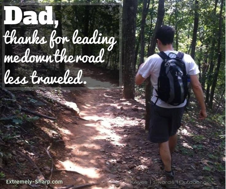 Dad, thanks for leading me down the road less traveled. You made the difference!!!    This goes out to all the fathers (and mothers) who teach kids to #GetOutdoors & have great Adventures. The world needs more parents like you.