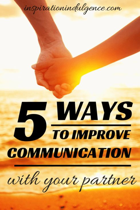 5 Ways to Improve Communication in your Relationship | Inspiration Indulgence