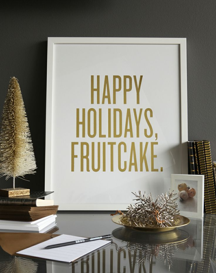 happy holidays, fruitcake!: Christmas Cards, Frames Art Prints, Framed Art Prints, Holidays Signs, Holidays Gifts, Christmas Decor, Happy Holidays, Xmas Cards, Holidays Fruitcak