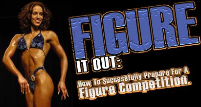 Figure It Out:  How To Successfully Prepare For A Figure Competition. Good tips on diet and workout routine.