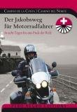 Spanien Portugal Jakobsweg Wanderführer Pilgerführer Motorradführer