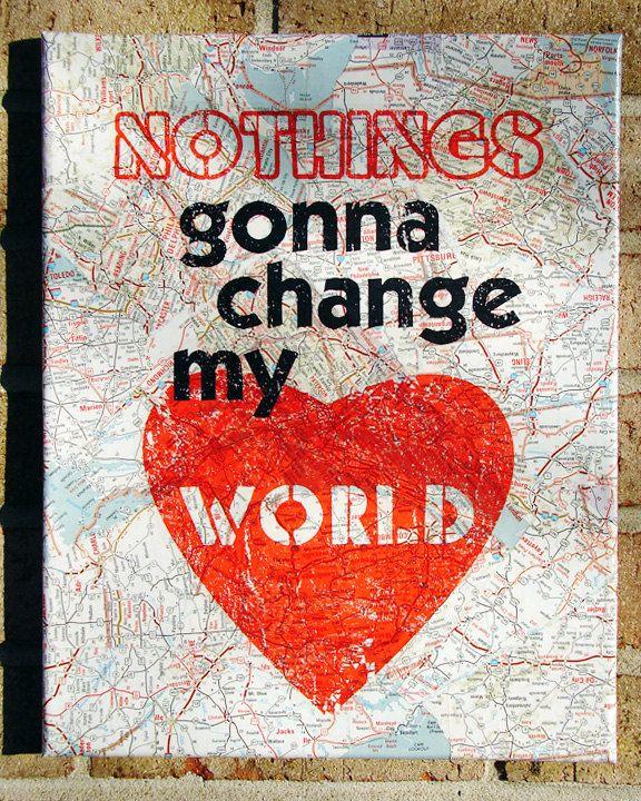 Vintage Map Art on Canvas: Nothings Gonna Change My World--Beatles/ Lyrics Art / Prints on Canvas. $30.00, via Etsy.