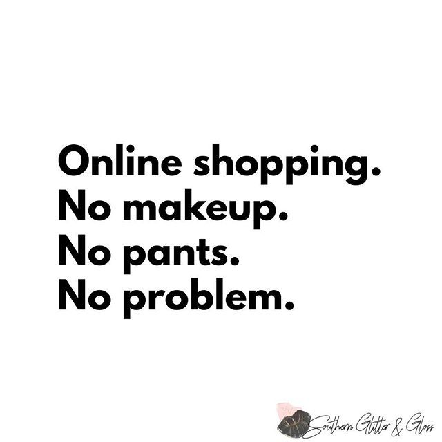 I Probably Do About 98 Of My Shopping Online These Days I Even