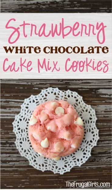 Strawberry White Chocolate Cake Mix Cookies Recipe!  Just 4 ingredients and you've got the perfect delicious cookie! | TheFrugalGirls.com