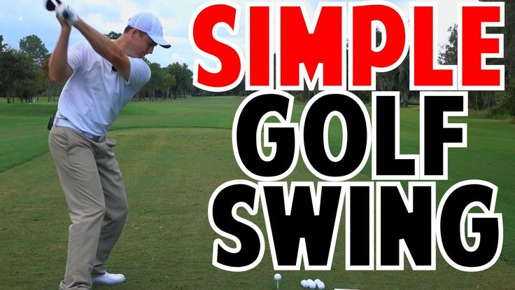 How to Golf - The Only Truly Simple Golf Swing