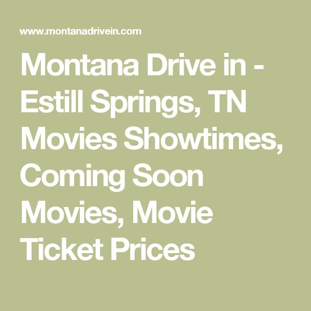 Montana Drive in - Estill Springs, TN Movies Showtimes, Coming Soon Movies, Movie Ticket Prices