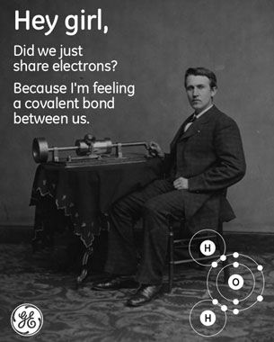 """General Electric (GE) made a pretty interesting Pinterest campaign involving """"Hey girl"""" memes featuring Thomas Edison (Tesla geek fans will not appreciate this) instead of Ryan Gosling. Without marketing plans and market research, with only 12 pins in one Pinterest board they acquired over 12K followers."""