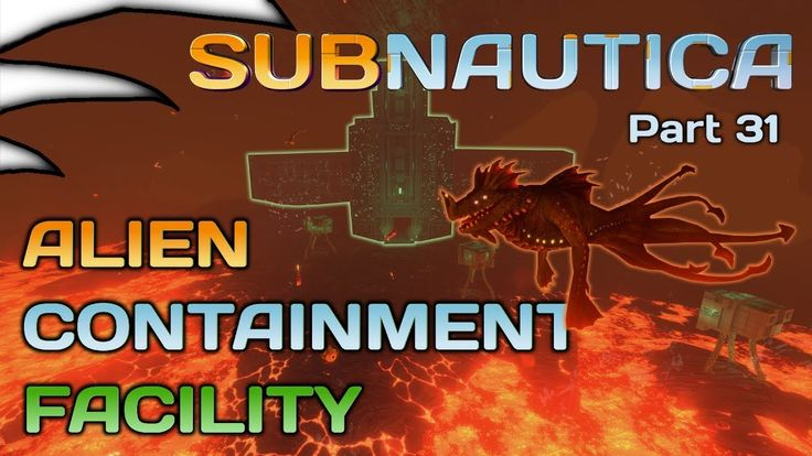 Alien Containment Facility | Subnautica | Part 31