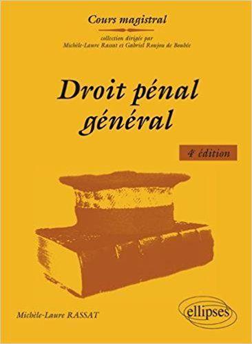 Droit pénal général - 4e édition - Michèle-Laure Rassat