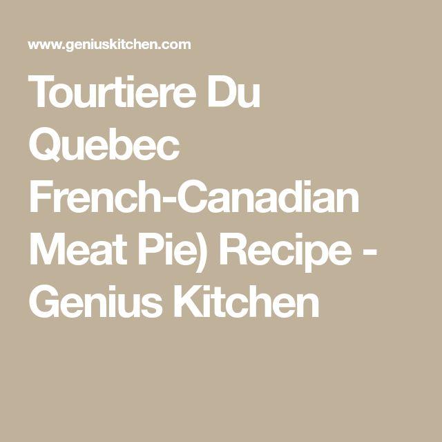 Tourtiere Du Quebec French-Canadian Meat Pie) Recipe - Genius Kitchen