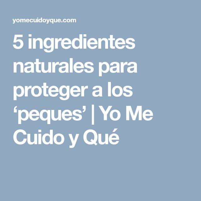 5 ingredientes naturales para proteger a los 'peques'   Yo Me Cuido y Qué