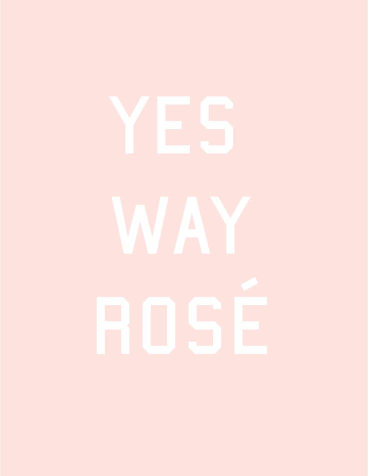 Yes way.: Happy Hour, Pink Roses, Wine Ot, Color Inspiration, Bandol, Summer Mantra, Lip Colors, Yeswayrose Com, Pink Quotes