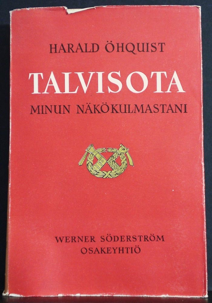 Talvisota (The Winter War) by Harald Ohquist, one of Finland's highest-ranking Army Commanders
