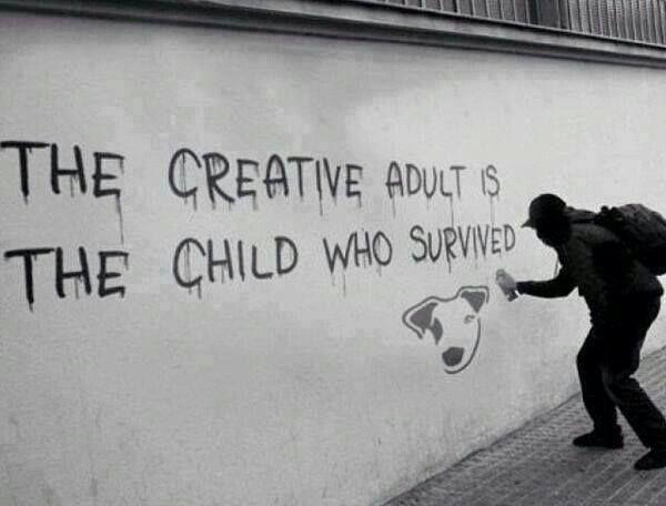 De creatieve volwassene is het kind dat wist te overleven.The creative adult is the child who survived.