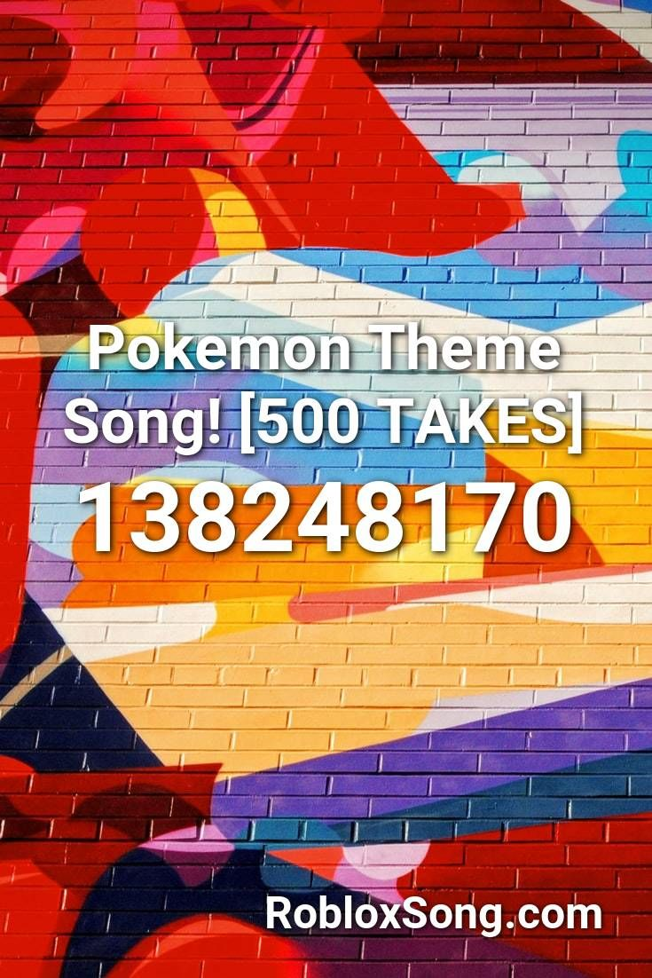 Pokemon Theme Song 500 Takes Roblox Id Roblox Music Codes In