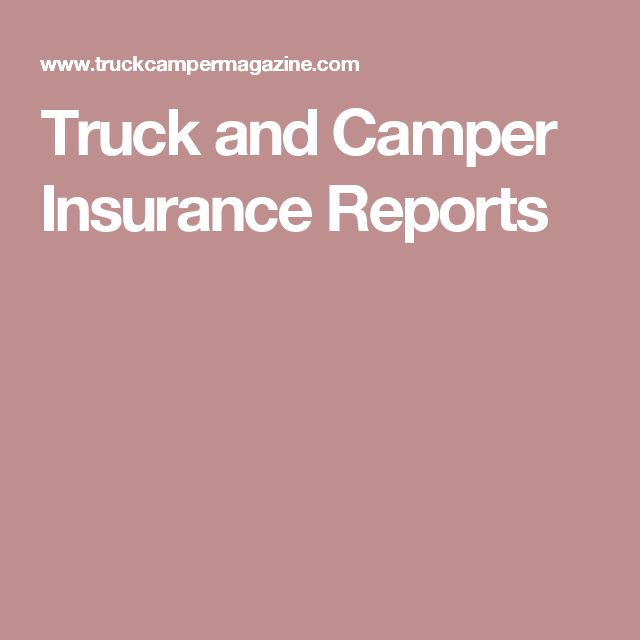 Truck and Camper Insurance Reports
