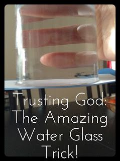 Flame: Creative Children's Ministry: Trusting God: The Amazing Water Glass Trick!